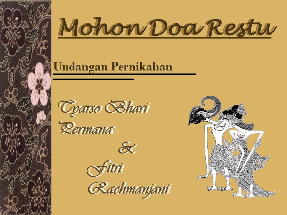 Fitri Rachmanjani Fitri Rachmanjani Tyarso Bhari Permana Tyarso Bhari Permana & Mohon Doa Restu Undangan Pernikahan &