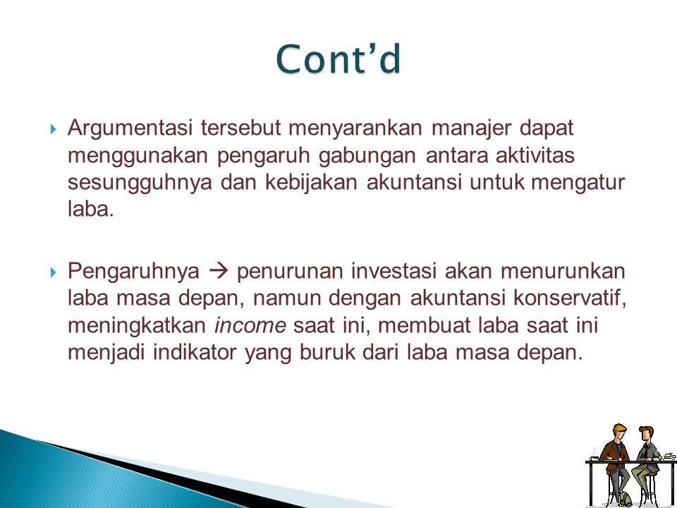  Argumentasi tersebut menyarankan manajer dapat menggunakan pengaruh gabungan antara aktivitas sesungguhnya dan kebijakan akuntansi untuk mengatur la