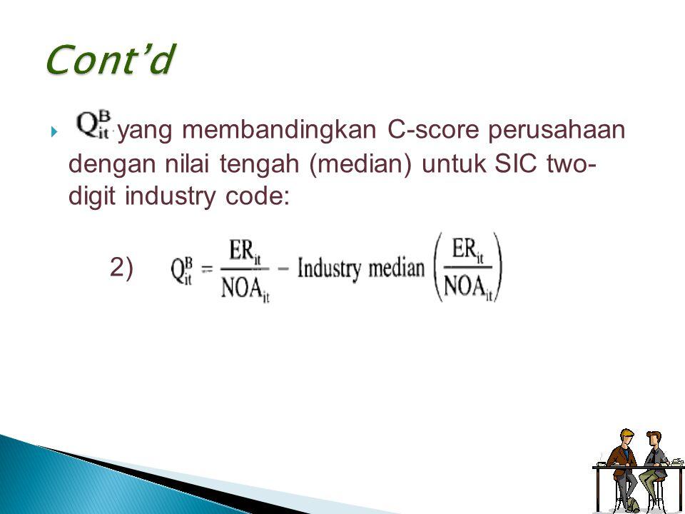  yang membandingkan C-score perusahaan dengan nilai tengah (median) untuk SIC two- digit industry code: 2)