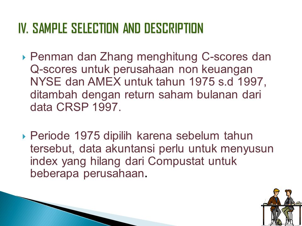  Penman dan Zhang menghitung C-scores dan Q-scores untuk perusahaan non keuangan NYSE dan AMEX untuk tahun 1975 s.d 1997, ditambah dengan return saha