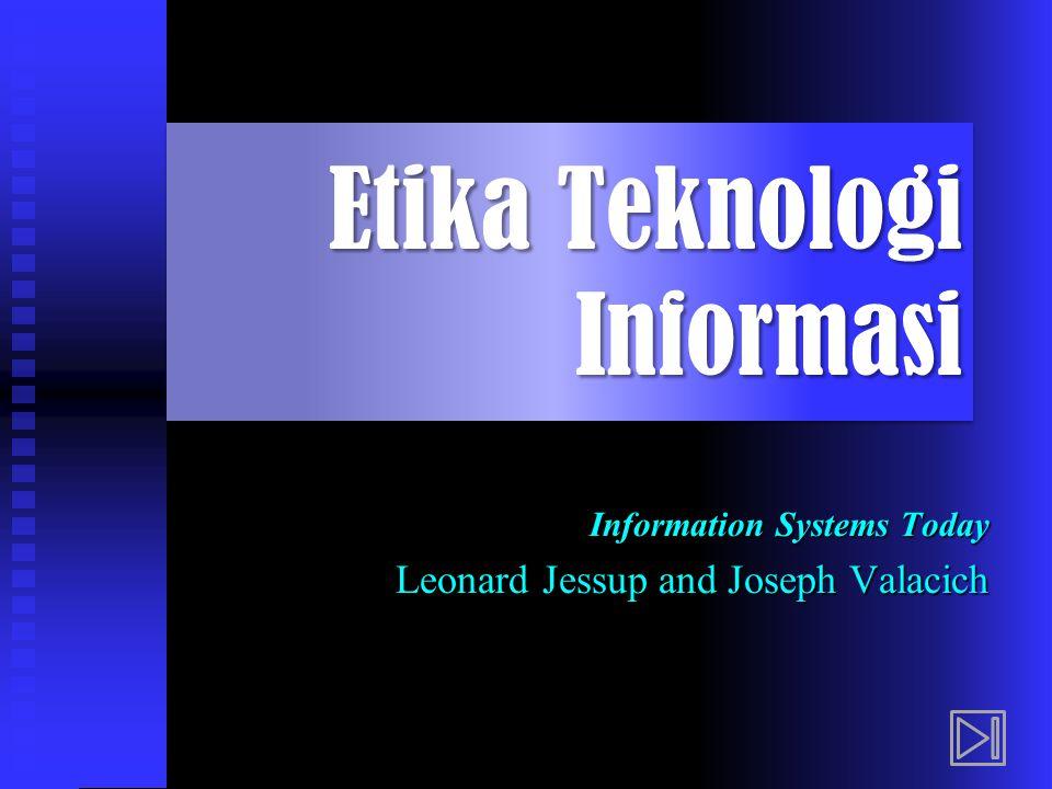 Etika Teknologi Informasi Information Systems Today Leonard Jessup and Joseph Valacich