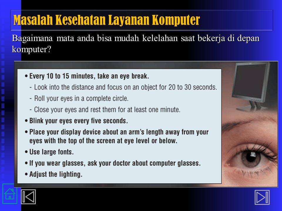 Masalah Kesehatan Layanan Komputer Bagaimana mata anda bisa mudah kelelahan saat bekerja di depan komputer?
