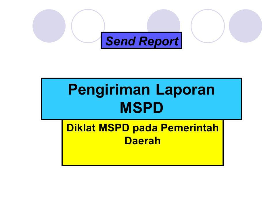 Send Report Pengiriman Laporan MSPD Diklat MSPD pada Pemerintah Daerah