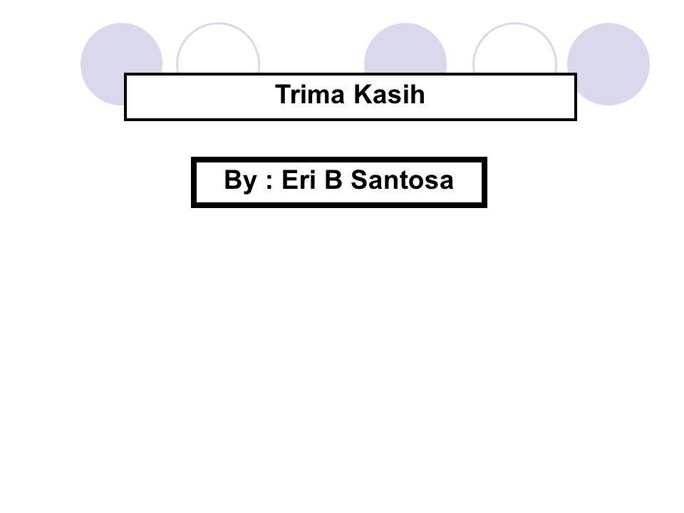 Trima Kasih By : Eri B Santosa