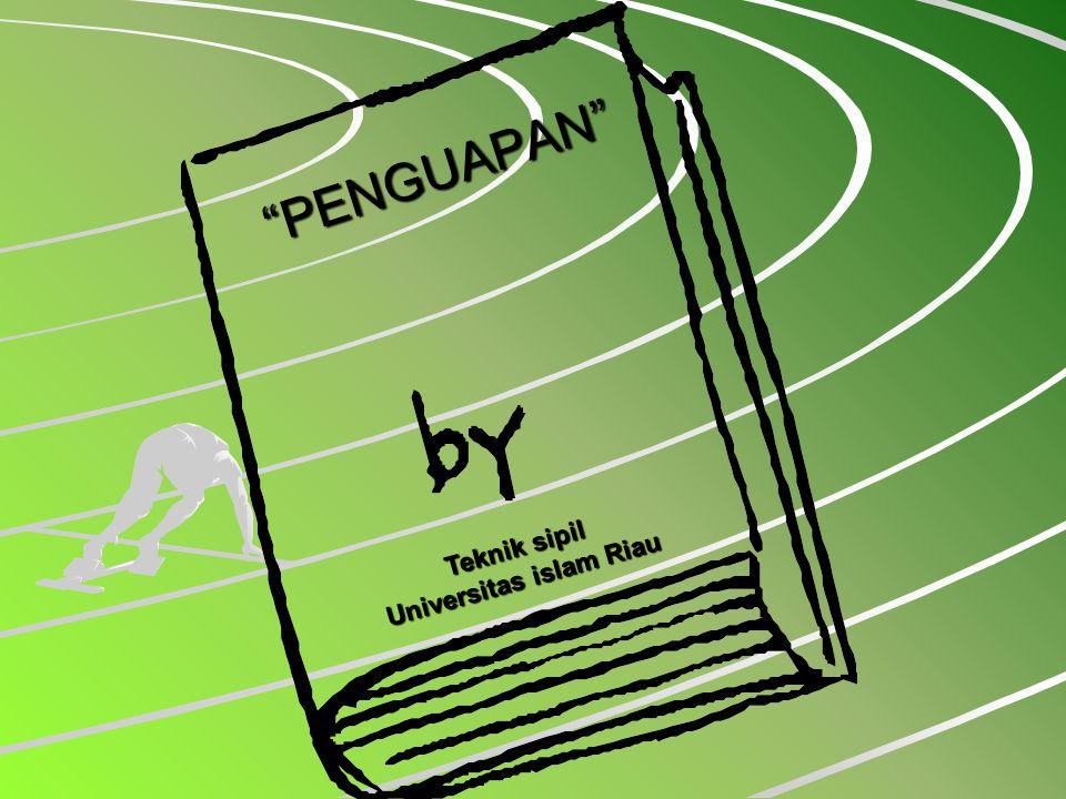PENGUAPAN Teknik sipil Universitas islam Riau