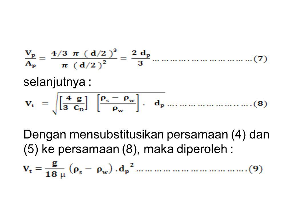 selanjutnya : Dengan mensubstitusikan persamaan (4) dan (5) ke persamaan (8), maka diperoleh :
