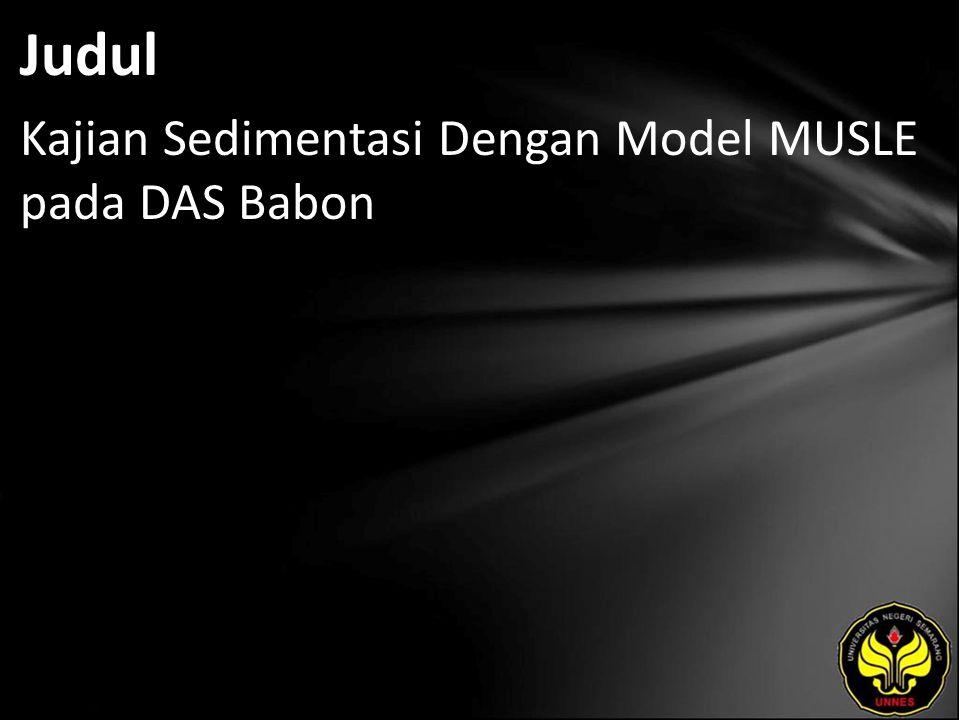 Judul Kajian Sedimentasi Dengan Model MUSLE pada DAS Babon