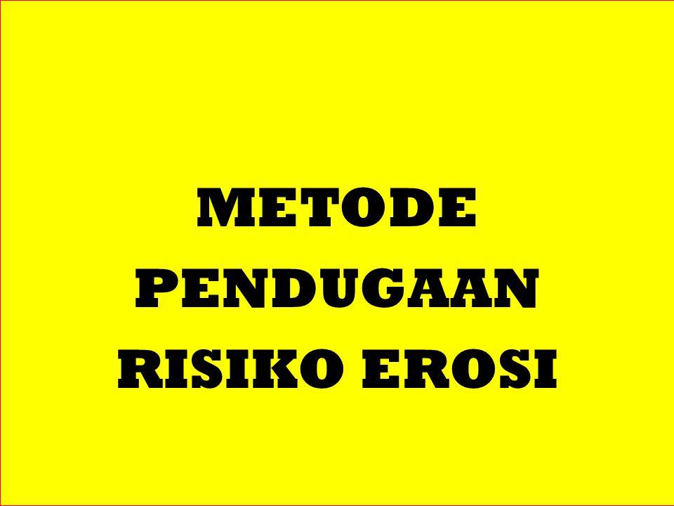 METODE PENDUGAAN RISIKO EROSI
