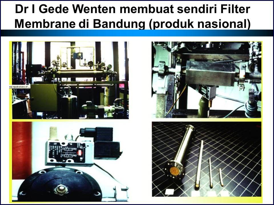 Dr I Gede Wenten membuat sendiri Filter Membrane di Bandung (produk nasional)