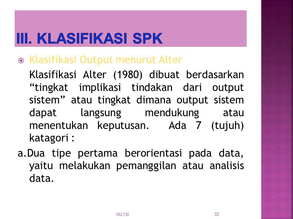 """ Klasifikasi Output menurut Alter Klasifikasi Alter (1980) dibuat berdasarkan """"tingkat implikasi tindakan dari output sistem"""" atau tingkat dimana out"""