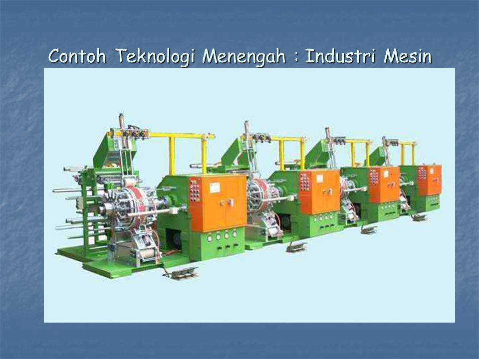 Contoh Teknologi Menengah : Industri Mesin