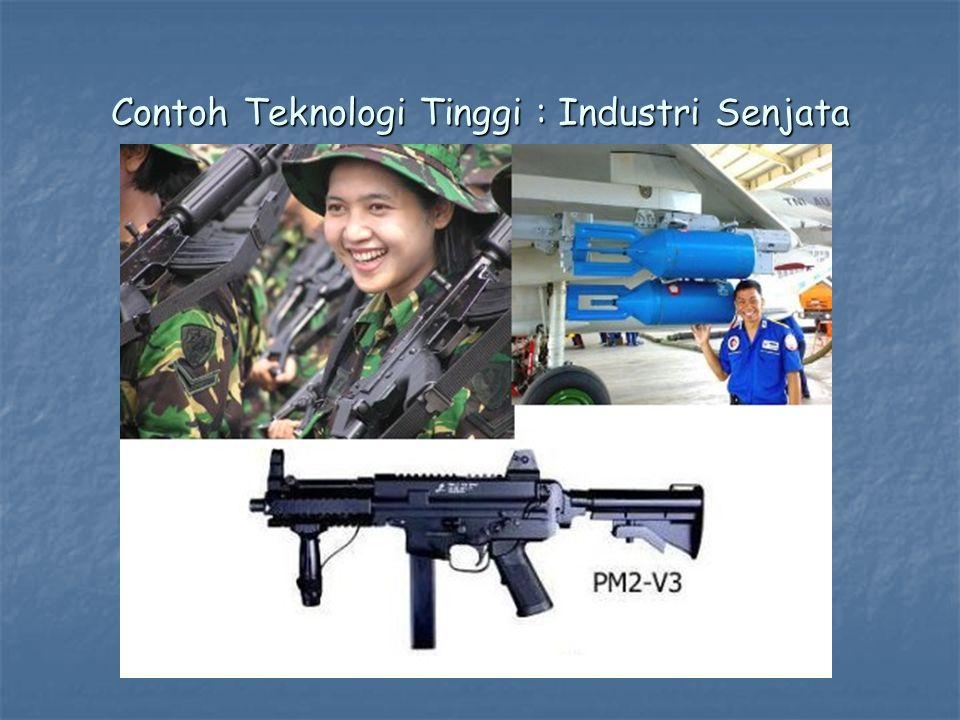 Contoh Teknologi Tinggi : Industri Senjata