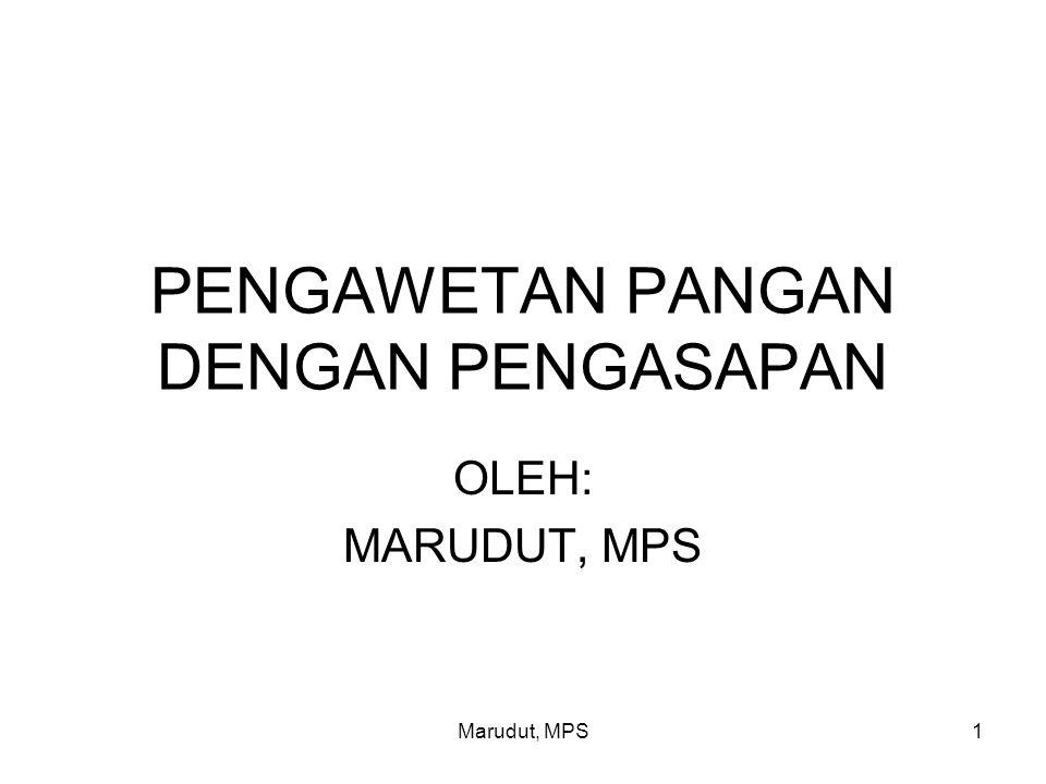 Marudut, MPS1 PENGAWETAN PANGAN DENGAN PENGASAPAN OLEH: MARUDUT, MPS
