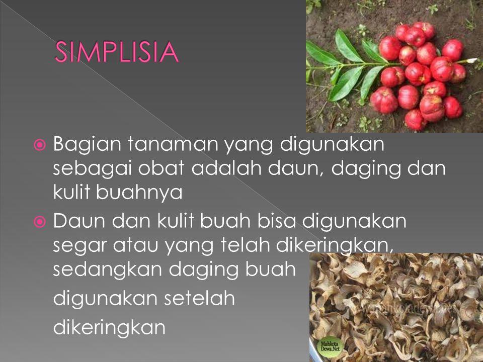  Bagian tanaman yang digunakan sebagai obat adalah daun, daging dan kulit buahnya  Daun dan kulit buah bisa digunakan segar atau yang telah dikering