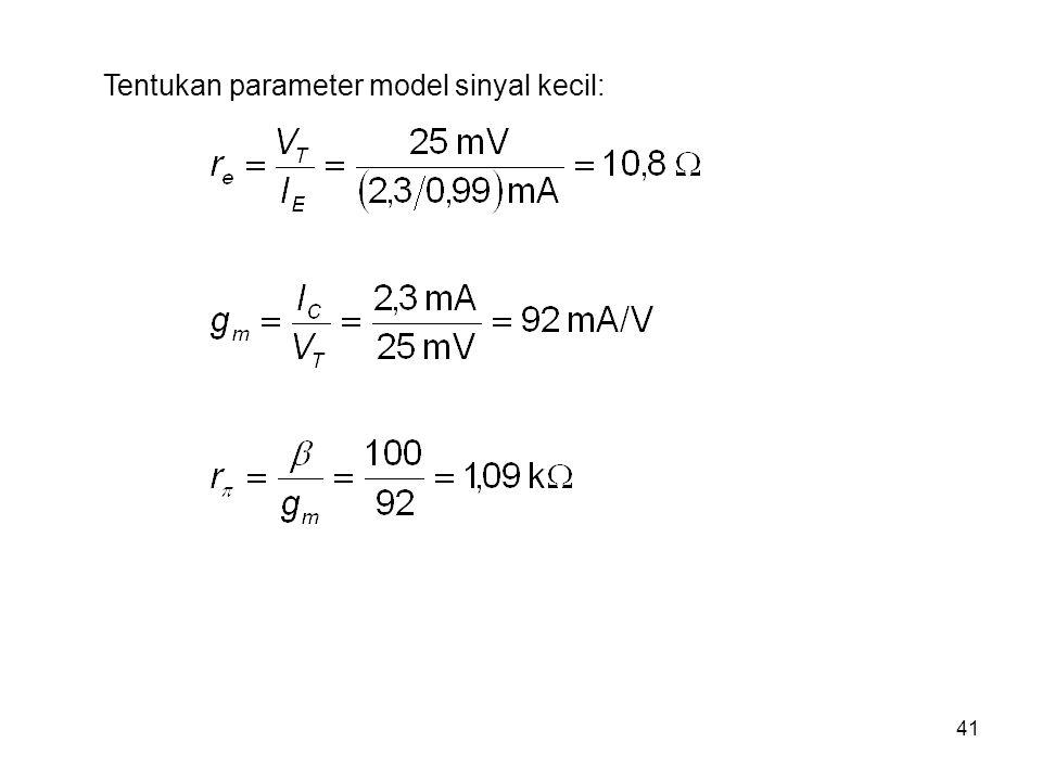 41 Tentukan parameter model sinyal kecil: