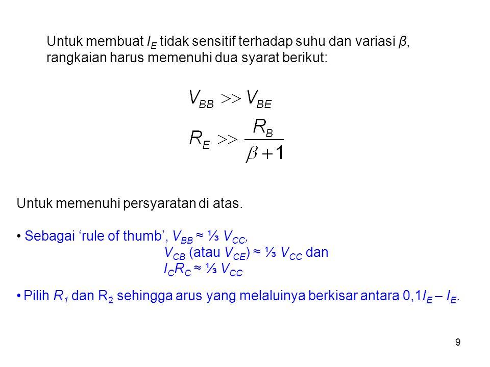 10 Pada rangkaian pada gambar di bawah ini, R E memberikan umpan balik negatif sehingga dapat men-stabil-kan arus dc emitter (I E ).