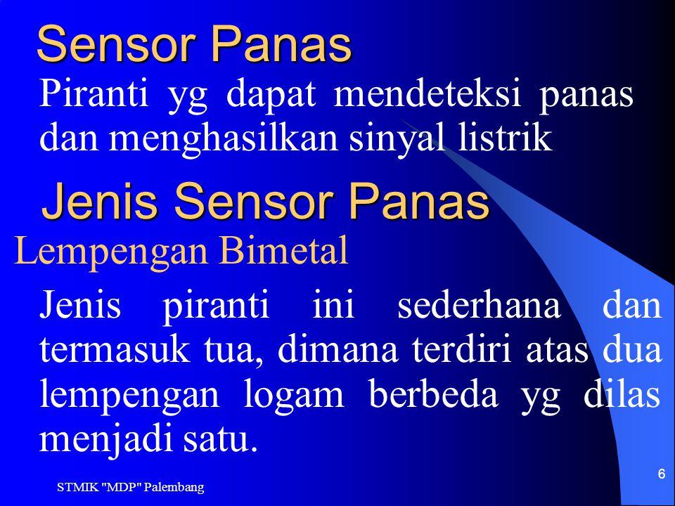 STMIK MDP Palembang 7 Pada saat sebuah logam dipanaskan, resistansi listrik yg dimilikinya akan bertambah dalam jumlah kecil.