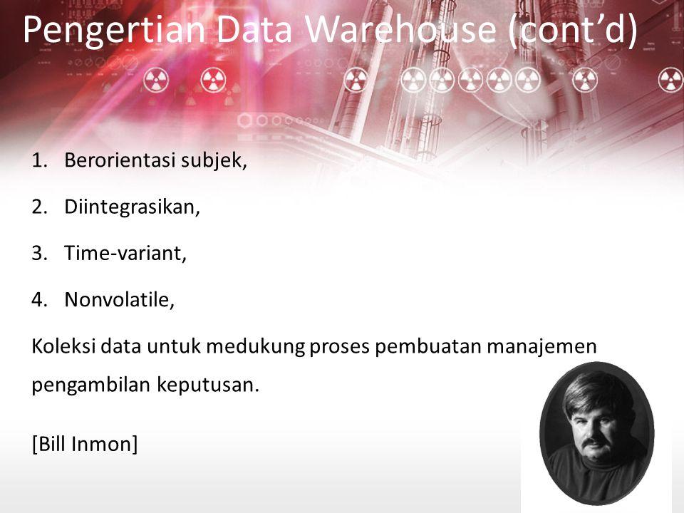 Datawarehouse = gabungan dari beberapa datamart yang levelnya berada pada perusahaan atau organisasi.