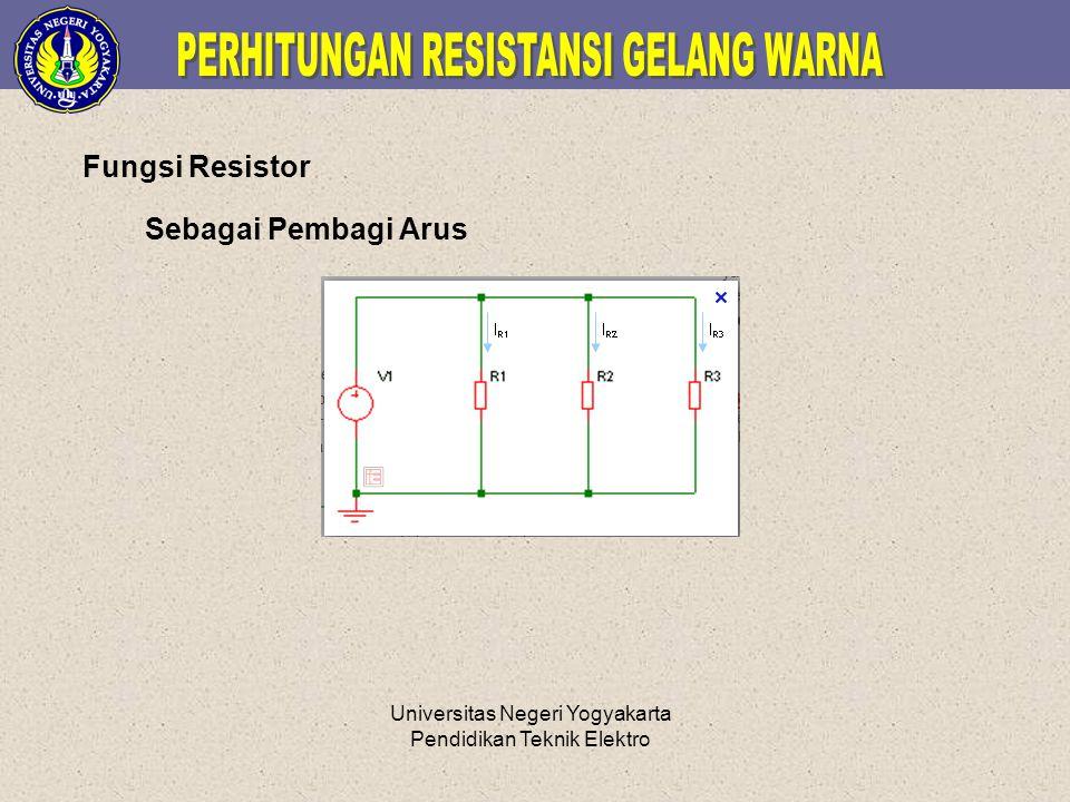 Universitas Negeri Yogyakarta Pendidikan Teknik Elektro Sebagai Pembagi Arus Fungsi Resistor