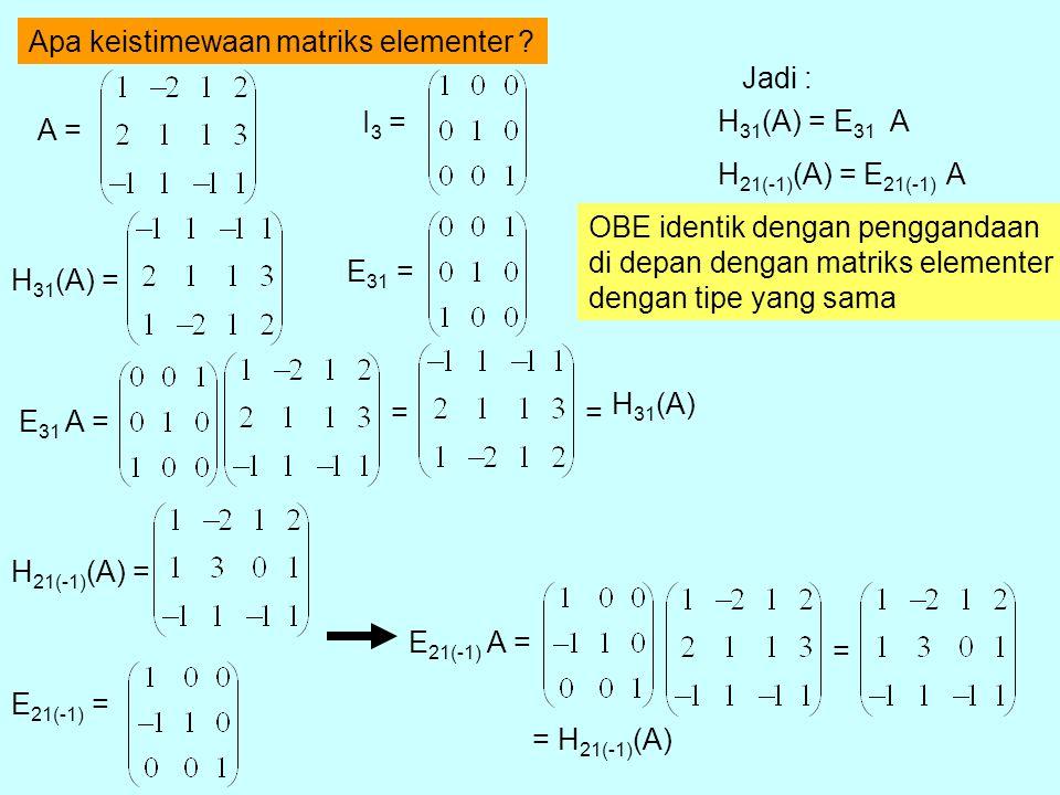 Apa keistimewaan matriks elementer .