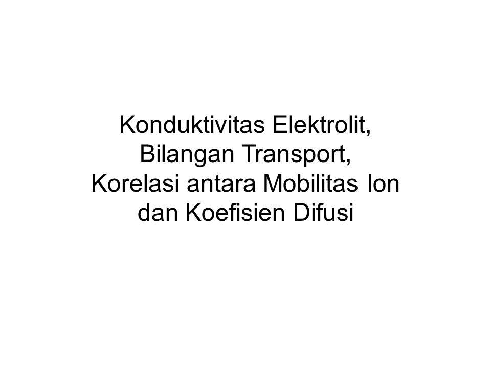 Konduktivitas Elektrolit, Bilangan Transport, Korelasi antara Mobilitas Ion dan Koefisien Difusi