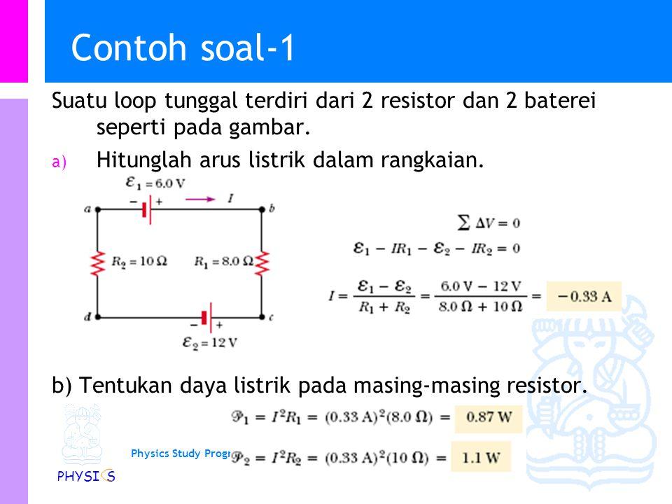 Physics Study Program - FMIPA | Institut Teknologi Bandung PHYSI S Contoh: Rangkaian Listrik…