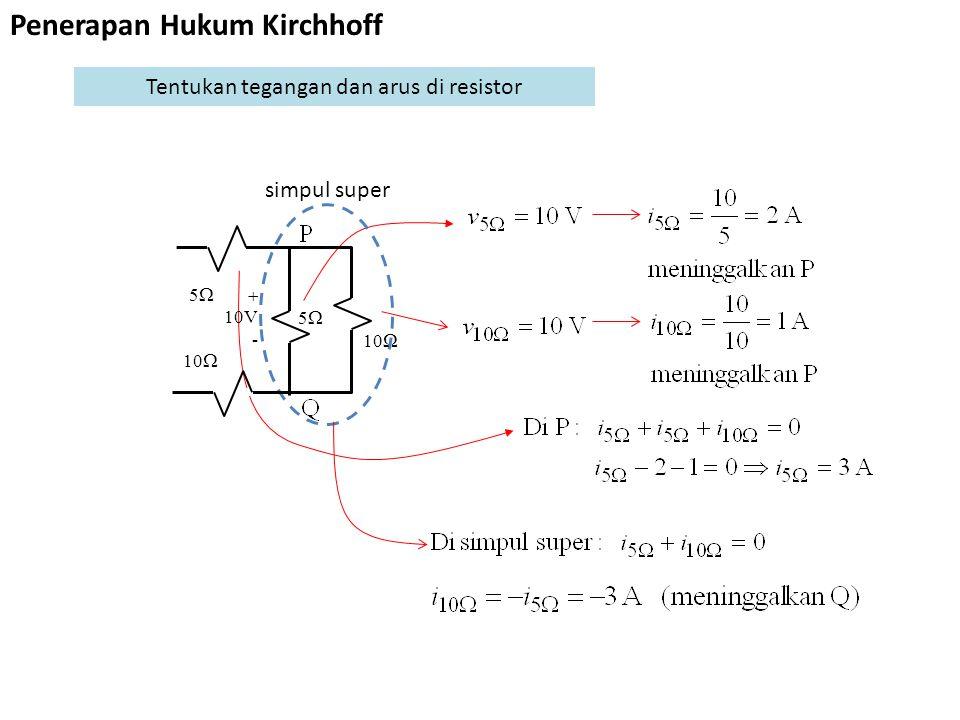 simpul super  10V - 55 10  55 Penerapan Hukum Kirchhoff