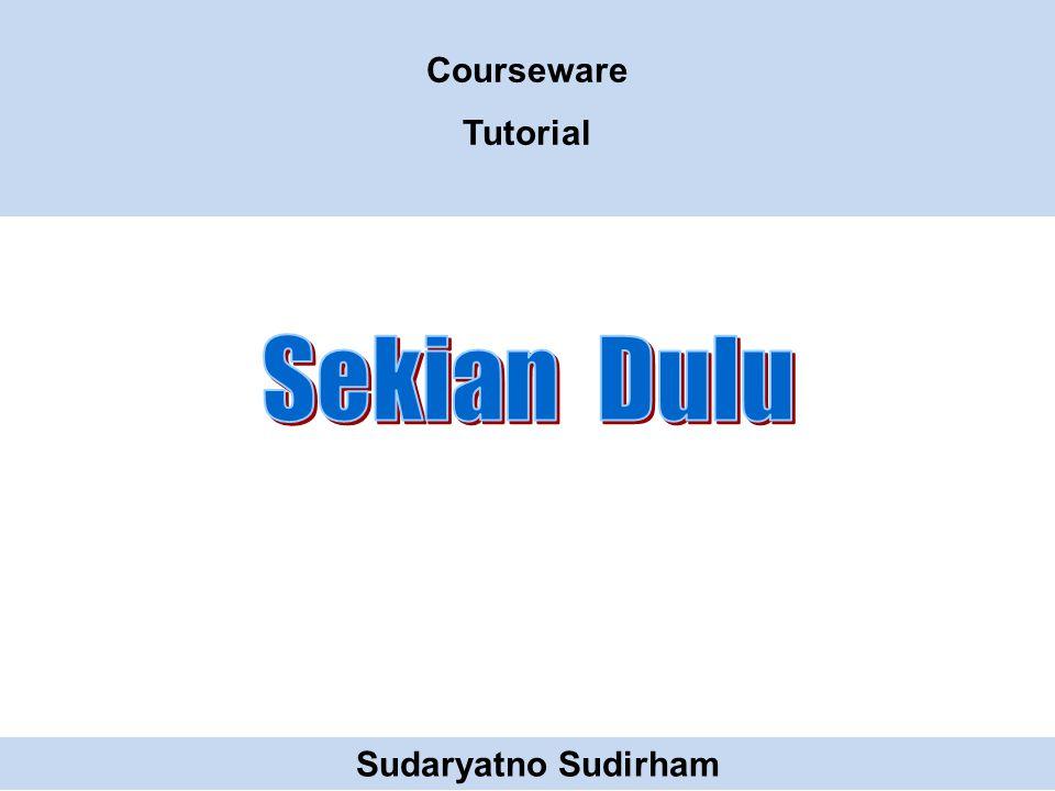 Courseware Tutorial Sudaryatno Sudirham