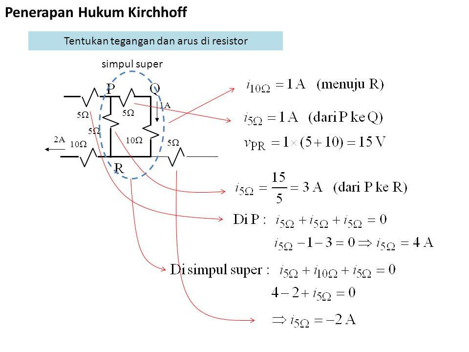 Tentukan tegangan dan arus di resistor 1A 55 10  5  10  55 2A 55 simpul super Penerapan Hukum Kirchhoff