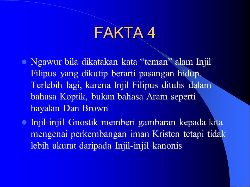 """FAKTA 4 Ngawur bila dikatakan kata """"teman"""" alam Injil Filipus yang dikutip berarti pasangan hidup. Terlebih lagi, karena Injil Filipus ditulis dalam b"""