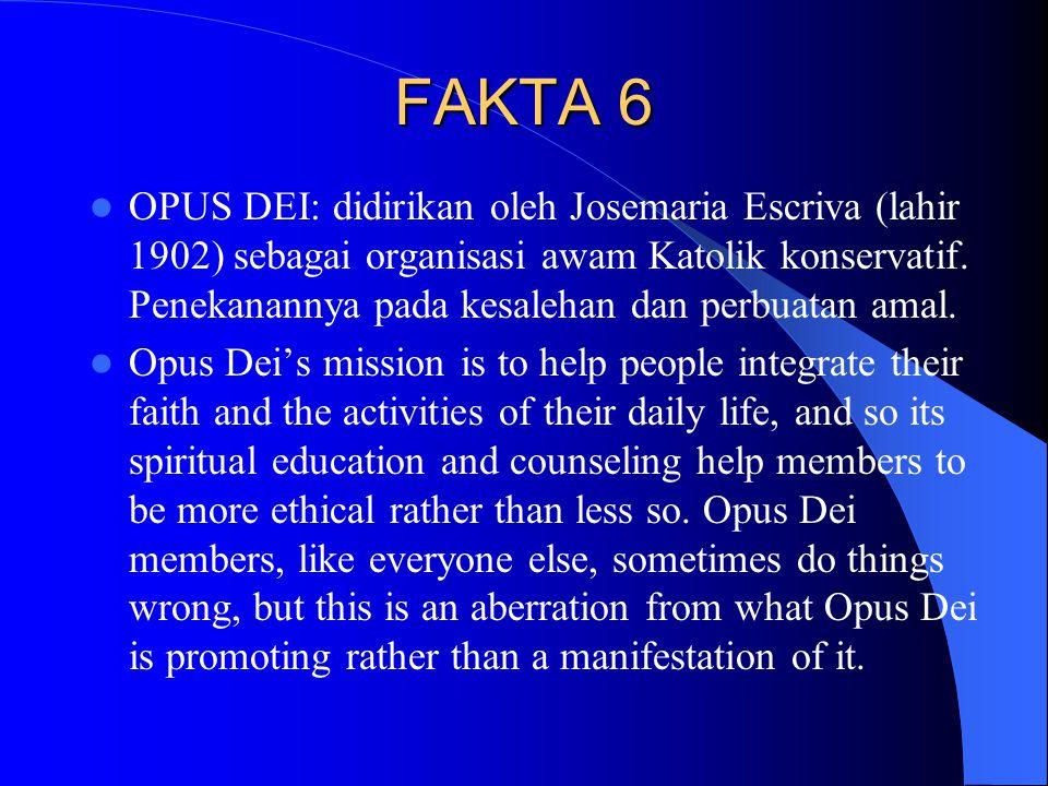 FAKTA 6 OPUS DEI: didirikan oleh Josemaria Escriva (lahir 1902) sebagai organisasi awam Katolik konservatif. Penekanannya pada kesalehan dan perbuatan