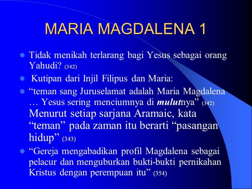 "MARIA MAGDALENA 1 Tidak menikah terlarang bagi Yesus sebagai orang Yahudi? (342) Kutipan dari Injil Filipus dan Maria: ""teman sang Juruselamat adalah"