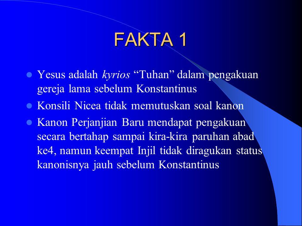 """FAKTA 1 Yesus adalah kyrios """"Tuhan"""" dalam pengakuan gereja lama sebelum Konstantinus Konsili Nicea tidak memutuskan soal kanon Kanon Perjanjian Baru m"""