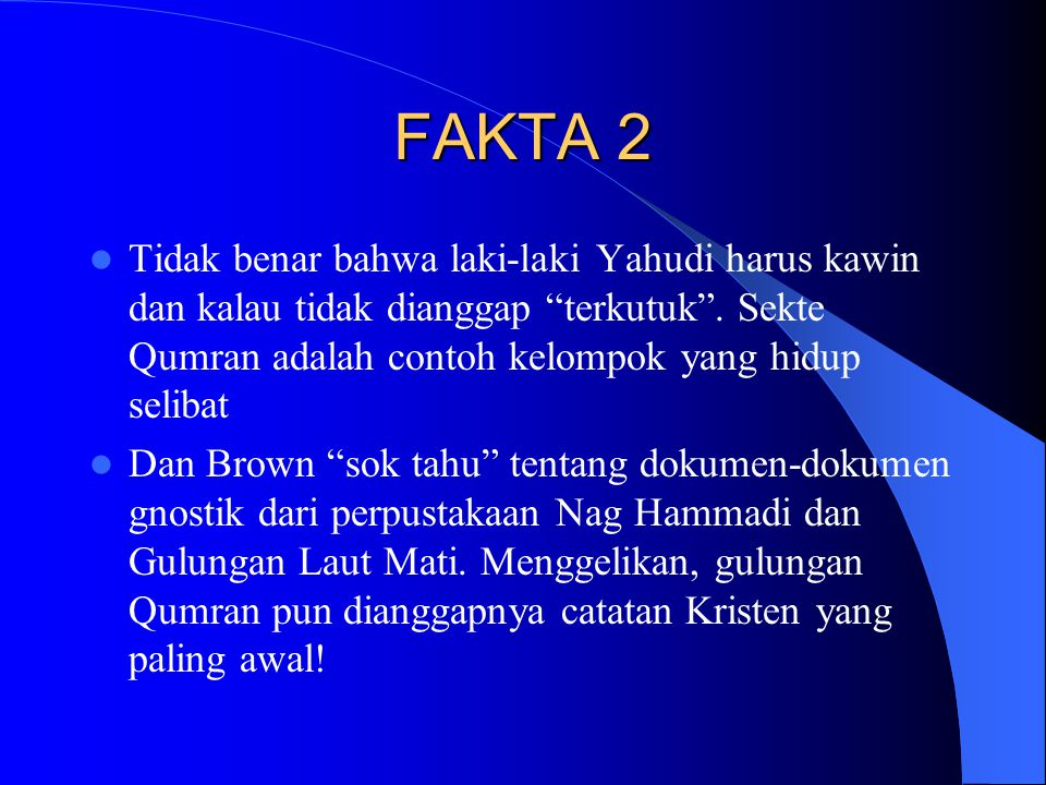FAKTA 2 Tidak benar bahwa laki-laki Yahudi harus kawin dan kalau tidak dianggap terkutuk .