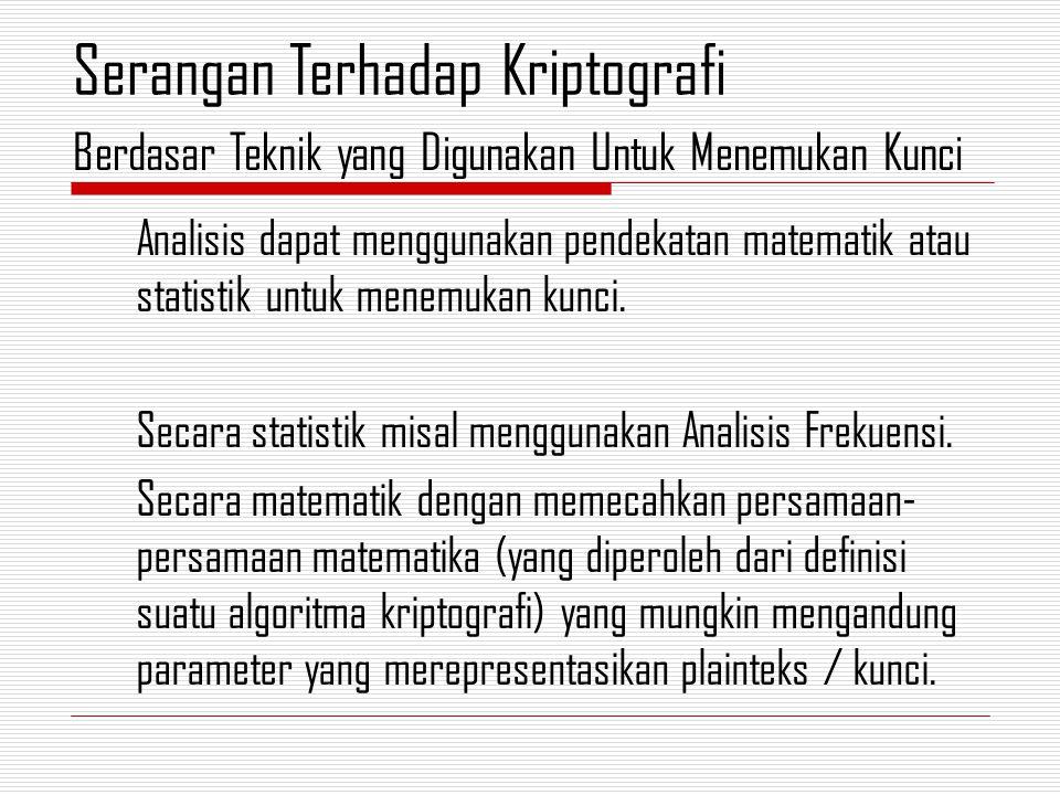 Analisis dapat menggunakan pendekatan matematik atau statistik untuk menemukan kunci.