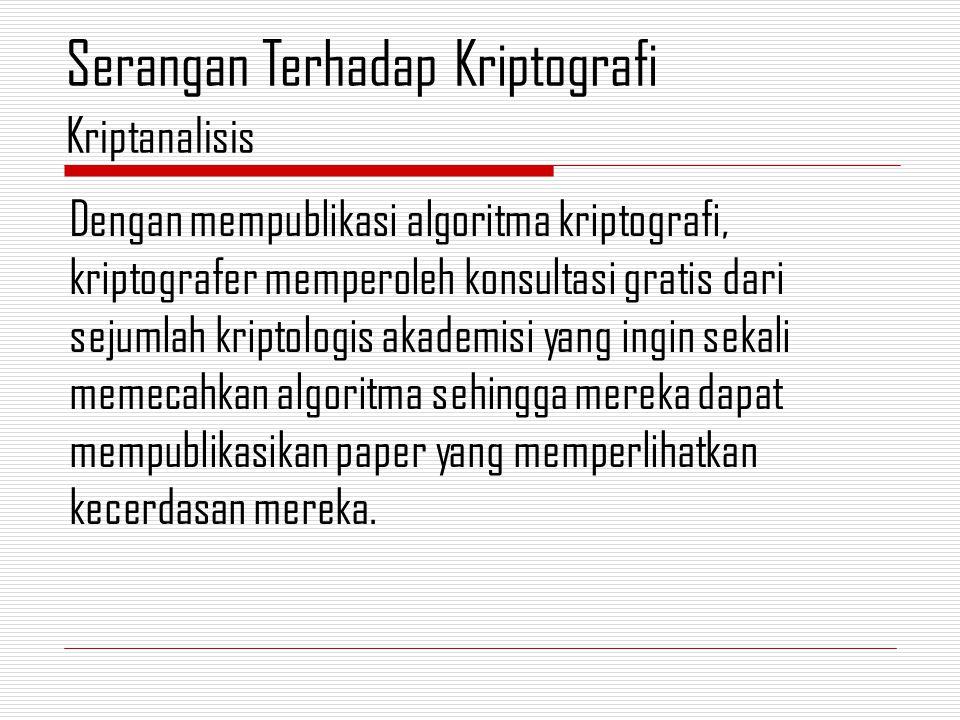 Dengan mempublikasi algoritma kriptografi, kriptografer memperoleh konsultasi gratis dari sejumlah kriptologis akademisi yang ingin sekali memecahkan algoritma sehingga mereka dapat mempublikasikan paper yang memperlihatkan kecerdasan mereka.