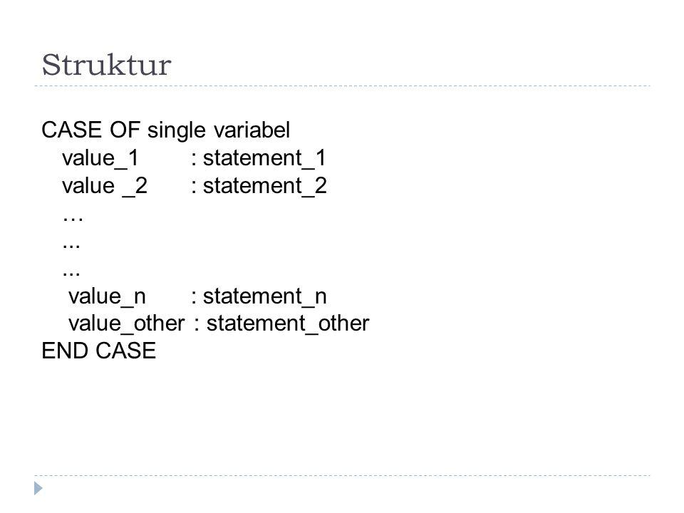 Struktur Case  Digunakan untuk menganalisis penyeleksian dua kasus atau lebih  Bentuknya lebih sederhana daripada struktur IF-THEN-ELSE  Tiap kondisi diperiksa nilai kebenarannya mulai dari kondisi pertama sampai ditemukan kondisi yang benar.