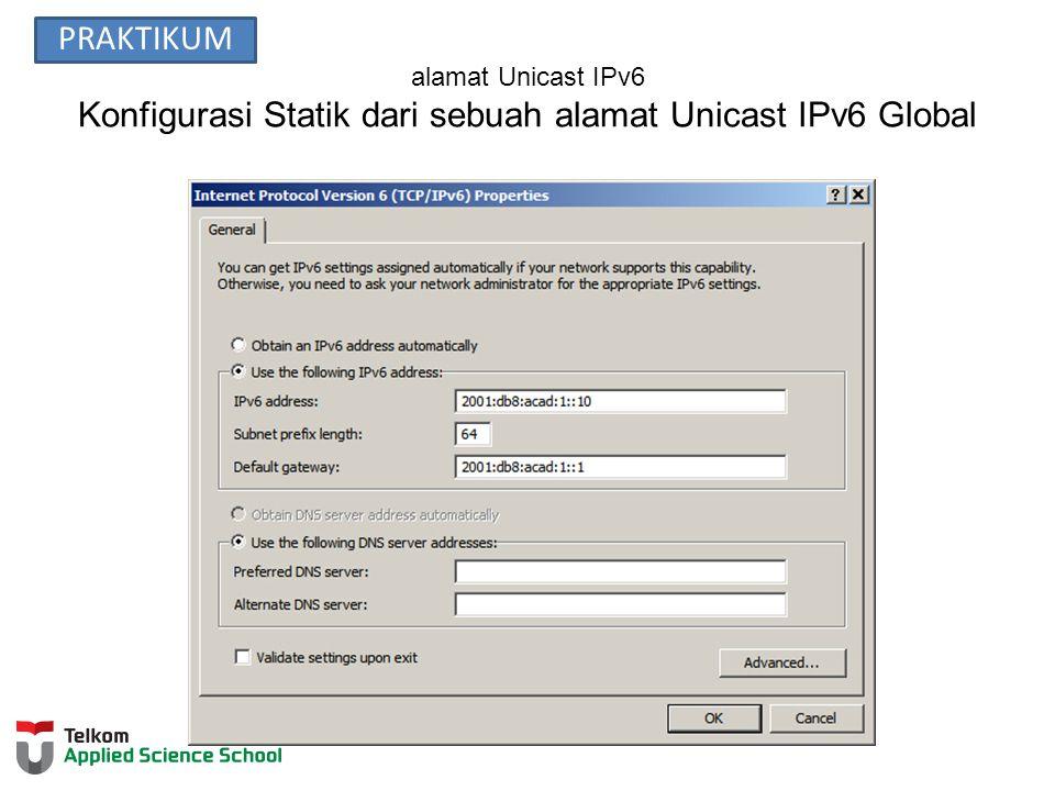 alamat Unicast IPv6 Konfigurasi Statik dari sebuah alamat Unicast IPv6 Global PRAKTIKUM