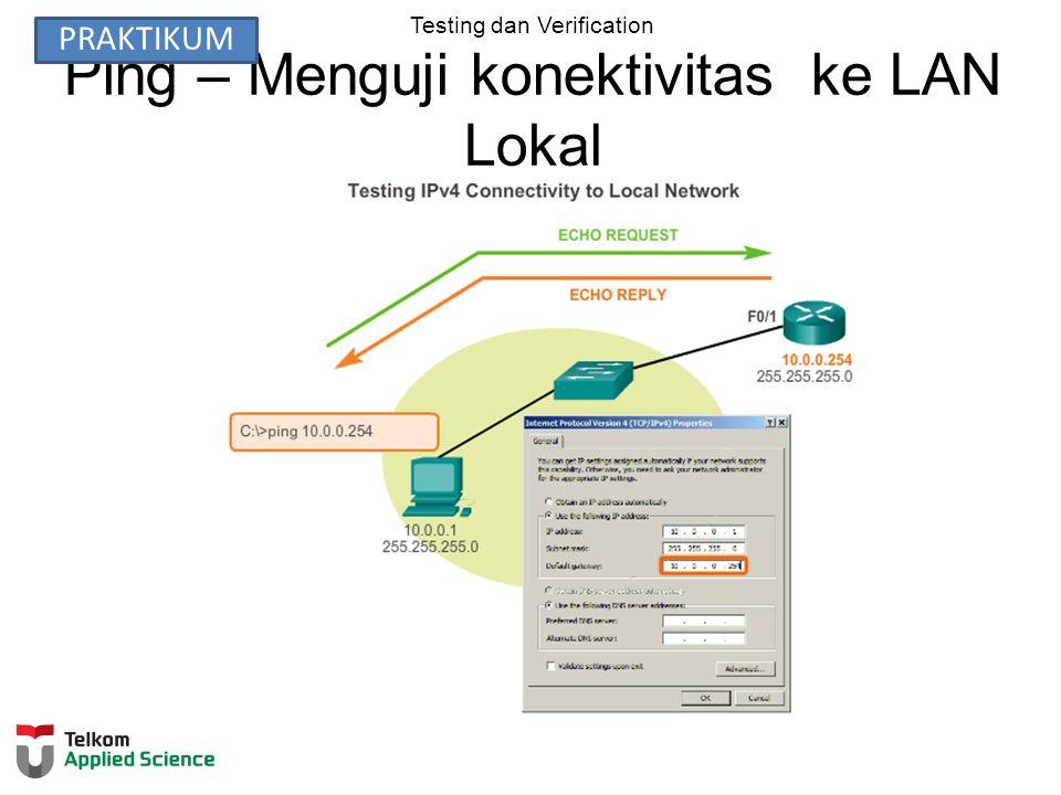 Testing dan Verification Ping – Menguji konektivitas ke LAN Lokal PRAKTIKUM