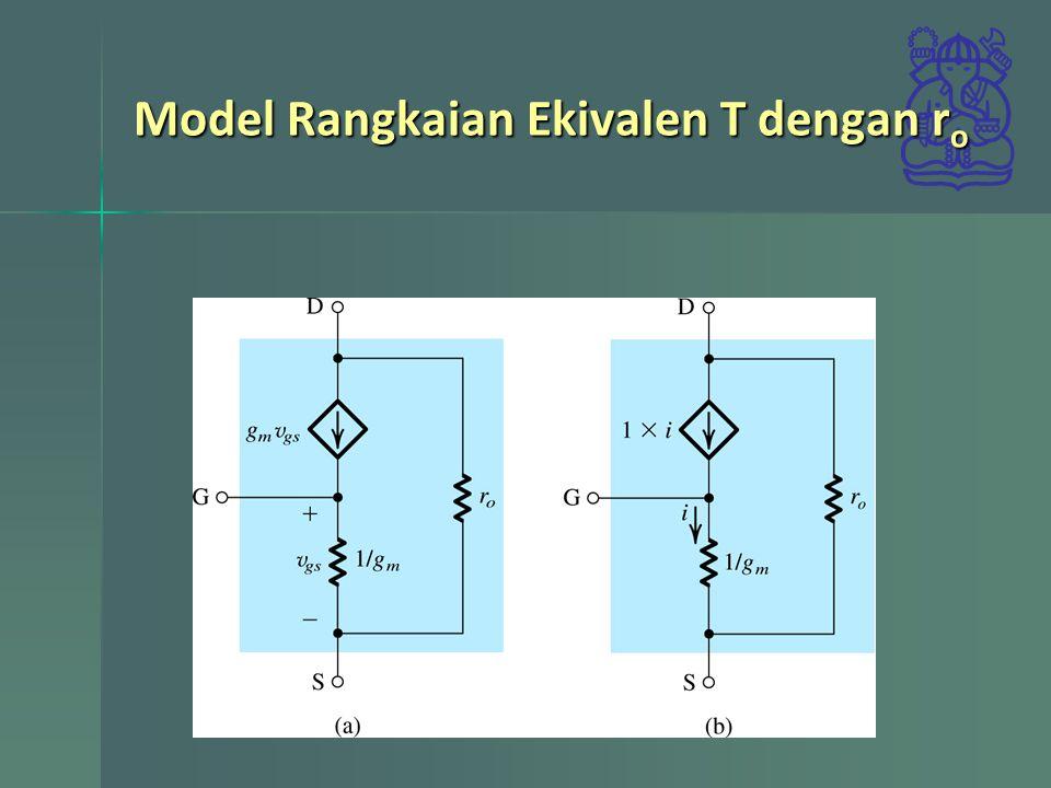 Model Rangkaian Ekivalen T dengan r o
