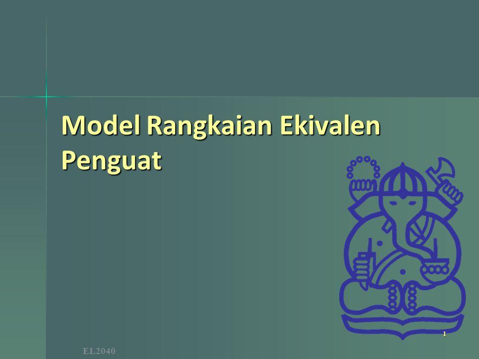 Model Rangkaian Penguat Model Penguat Tegangan Model Penguat Tegangan Model memperhitungkan pembebanan input dan output Penguatan sinyal sisi output Penguatan sinyal sisi output Penguatan tegangan Penguatan tegangan 2