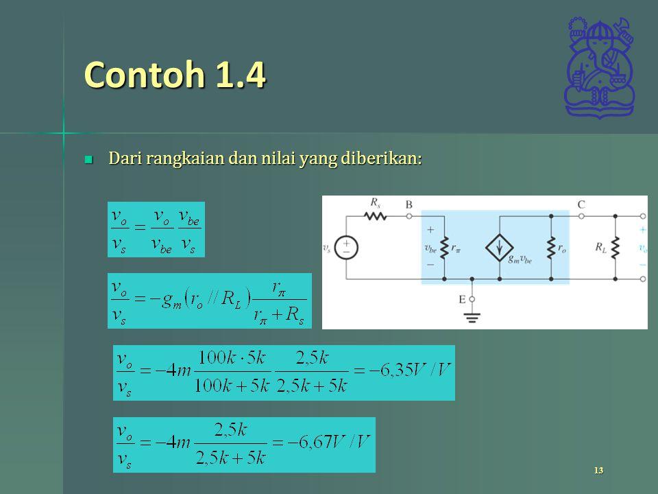 Contoh 1.4 Turunkan hubungan parameter rangkaian bila rangkaian (a) digantikan dengan (c) Turunkan hubungan parameter rangkaian bila rangkaian (a) digantikan dengan (c) 14