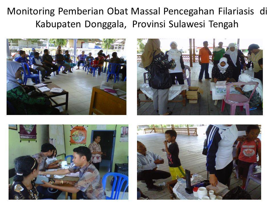 Monitoring Pemberian Obat Massal Pencegahan Filariasis di Kabupaten Donggala, Provinsi Sulawesi Tengah