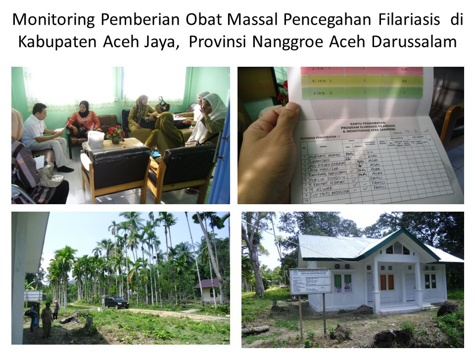 Monitoring Pemberian Obat Massal Pencegahan Filariasis di Kabupaten Aceh Jaya, Provinsi Nanggroe Aceh Darussalam