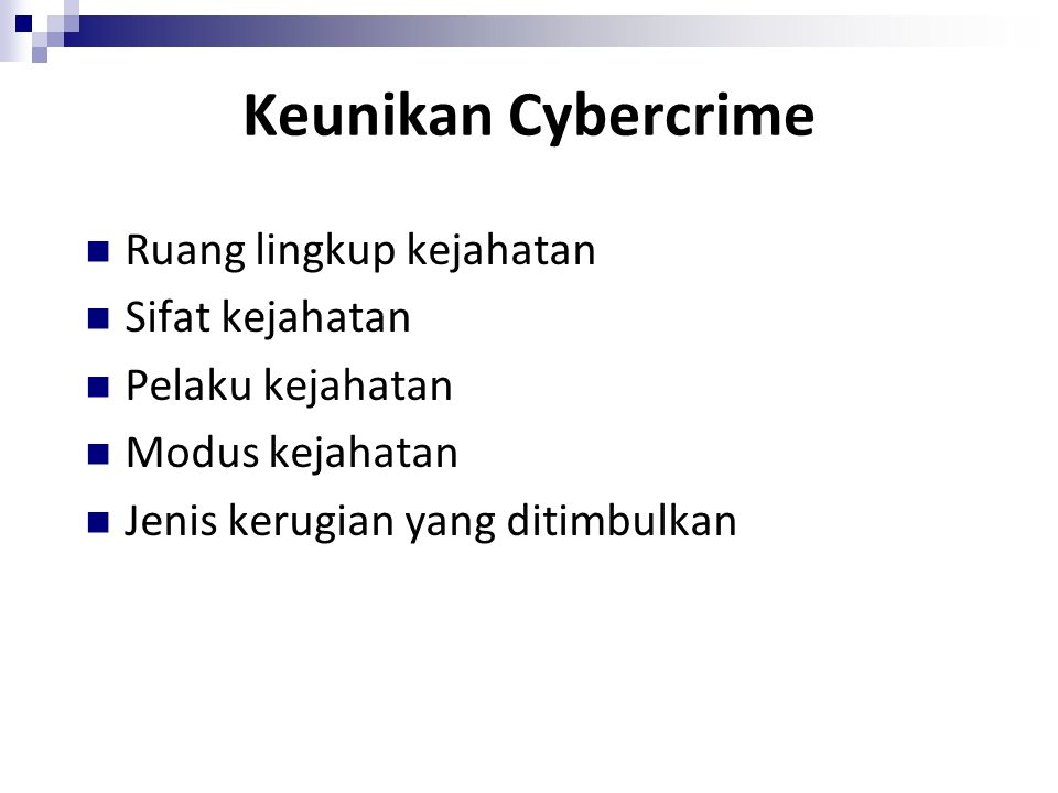 Bentuk Cybercrime Computer crime is Crime.