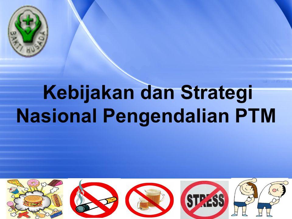Kebijakan dan Strategi Nasional Pengendalian PTM
