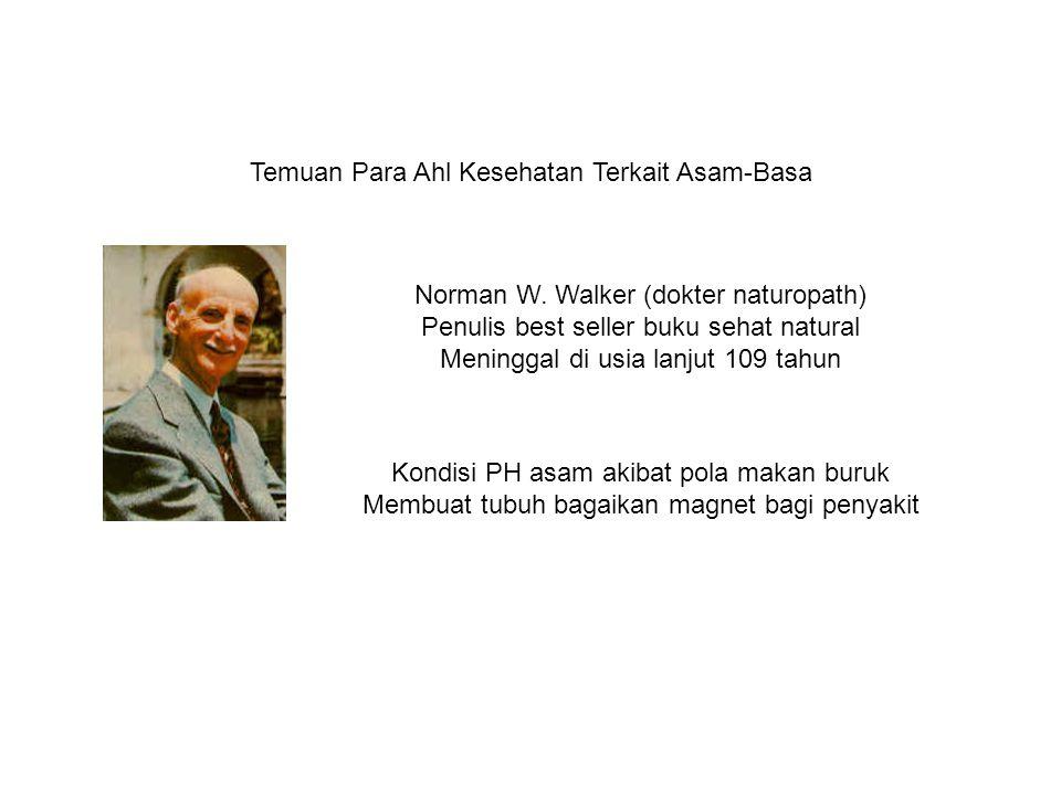 Temuan Para Ahl Kesehatan Terkait Asam-Basa Norman W.