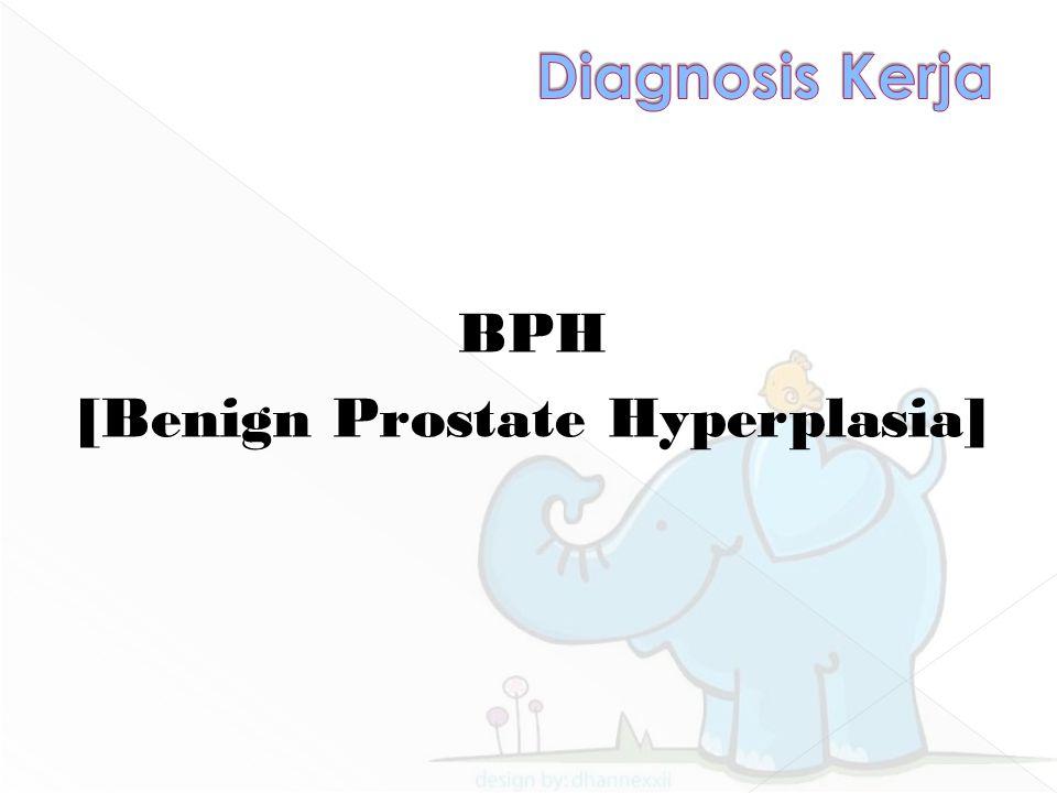BPH [Benign Prostate Hyperplasia]