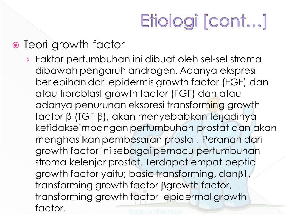  Teori growth factor › Faktor pertumbuhan ini dibuat oleh sel-sel stroma dibawah pengaruh androgen. Adanya ekspresi berlebihan dari epidermis growth