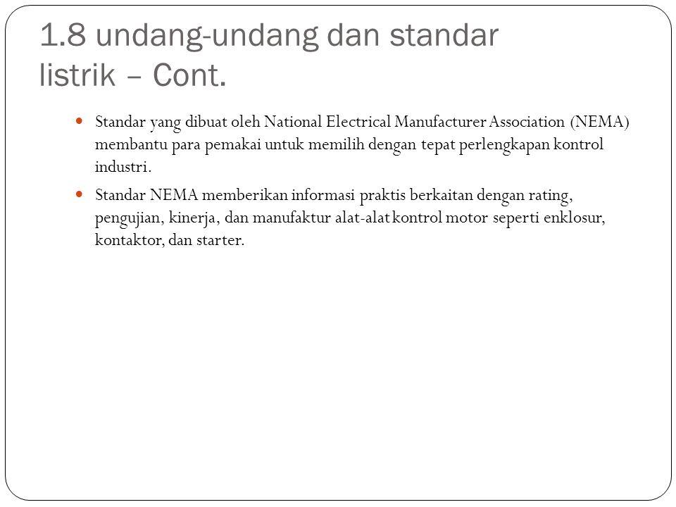 1.8 undang-undang dan standar listrik – Cont. Standar yang dibuat oleh National Electrical Manufacturer Association (NEMA) membantu para pemakai untuk